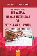 Soru-Cevap Tekniğiyle Tez Yazma Makale Hazırlama ve Yayınlama Kılavuzu