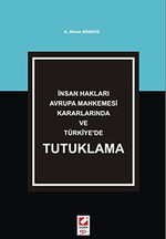 İnsan Hakları Avrupa Mahkemesi Kararlarında ve Türkiye'de Tutuklama