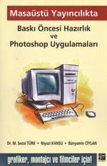 Masaüstü Yayıncılıkta Baskı Öncesi Hazırlık ve Photoshop Uygulamaları