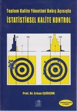 Toplam Kalite Yönetimi Bakış Açısıyla İstatistiksel Kalite Kontrol