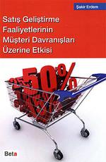Satış Geliştirme Faaliyetlerinin Müşteri Davranışları Üzerine Etkisi