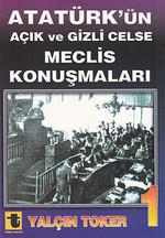 Atatürk'ün Açık ve Gizli Celse Meclis Konuşmaları 1