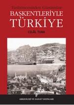 Tarih öncesinden Günümüze Başkentleriyle Türkiye