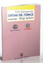 Türk Dünyasında Ortak Dil Türkçe Bilgi Şöleni
