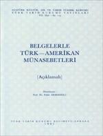 Belgelerle Türk - Amerikan Münasebetleri
