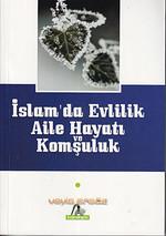 İslam'da Evlilik, Aile Hayatı ve Komşuluk