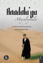Anadolu'yu Mayalayanlar