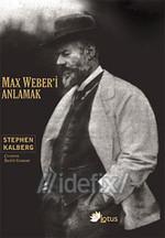 Max Weber'i Anlamak