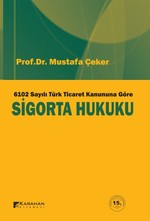 6102 Sayılı Türk Ticaret Kanununa Göre Sigorta Hukuku