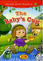 The Baby's Cup +CD (Sounds Great Readers-1)