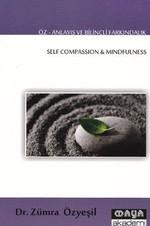 Öz-Anlayış ve Bilinçli Farkındalık / Self Compassion and Mindfulness