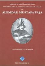 Meşhur Rumeli Ayanlarından Tirsinikli İsmail, Yılık Oğlu Süleyman Ağalar ve Alemdar Mustafa Paşa