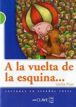 A la Vuelta de la Esquina... (LG Nivel-2) İspanyolca Okuma Kitabı