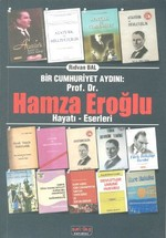 Bir Cumhuriyet Aydını Prof. Dr. Hamza Eroğlu