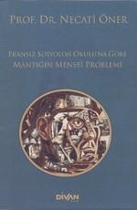 Fransız Sosyoloji Okulu'na Göre Mantığın Menşei Problemi