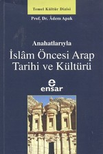 Anahatlarıyla İslam Öncesi Arap Tarihi ve Kültürü