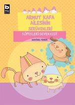 Armut Kafa Ailesinin Serüvenleri - Köpekleri Seven Kedi
