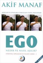 Ego Nedir Nasıl Aşılır