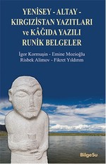 Yenisey - Altay - Kırgızistan Yazıtları ve Kağıda Yazılı Runik Belgeler