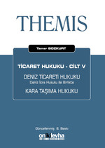 Ticaret Hukuku Cilt: 5 - Deniz Ticareti Hukuku Kara Taşıma Hukuku