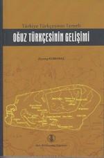 Türkiye Türkçesinin Temeli Oğuz Türkçesinin Gelişimi
