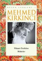 Mehmed Kırkıncı Bütün Eserleri - 1: Hikmet Pırıltıları - Nükteler