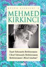 Mehmed Kırkıncı Bütün Eserleri - 4: İrşad Sahasında Bediüzzaman - Cihad Sahasında Bediüzzaman - Bedi