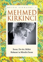 Mehmed Kırkıncı Bütün Eserleri - 6: İnsan, Millet ve Devlet - Rahman'ın Misafiri İnsan