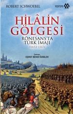 Hilalin Gölgesi Rönesans'ta Türk İmajı (1453-1517)