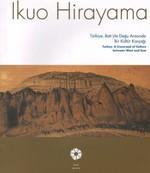 Ikuo Hirayama Türkiye, Batı'yla Doğu Arasında Bir Kültür Kavşağı