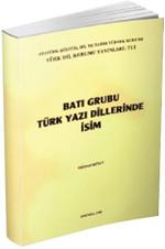 Batı Grubu Türk Yazı Dillerinde İsim