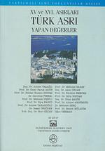 15. ve 16. Asırları Türk Asrı Yapan Değerler
