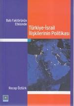 Batı Faktörünün Etkisinde Türkiye-İsrail İlişkilerinin Politikası
