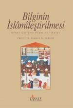 Bilginin İslamileştirilmesiGenel Çalışma Planı ve İlkeler