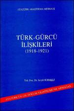 Türk - Gürcü İlişkileri (1918 - 1921)