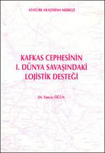 Kafkas Cephesinin 1. Dünya Savaşındaki Lojistik Desteği