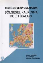 Teoride Ve Uygulamada Bölgesel Kalkınma Politikaları