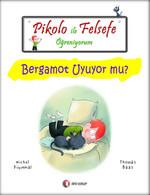 Pikolo ile Felsefe Öğreniyorum - Bergamot Uyuyor Mu?