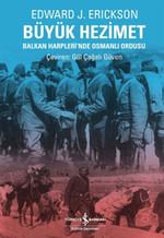 Büyük Hezimet - Balkan Harpleri'nde Osmanlı Ordusu