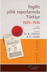 İngiliz Yıllık Raporlarında Türkiye 1925 - 1926