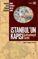 İstanbul'un Kapısı - Sultanbeyli Tarihi