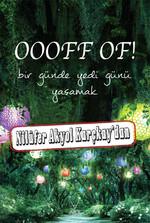 OOOFF OF! Bir Günde Yedi Günü Yaşamak