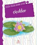 Çiçekler - Küçük Kaşifin Boyama Kitabı Serisi 8