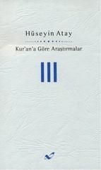 Kur'an'a Göre Araştırmalar - III
