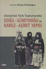 Günümüz Türk Toplumunda Doğu - Güneydoğu ve Kabile - Aşiret Yapısı