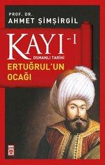 Osmanlı Tarihi Kayı 1 - Ertuğrul'un Ocağı
