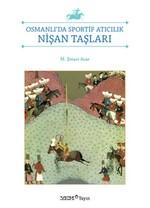 Osmanlı'da Sportif Atıcılık Nişan Taşları