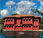 The Bosphorus, Its Palaces, Mansİons, Pavilions And Yalis