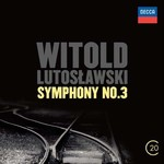 Lutoslawski: Symphony No:3 [Berliner Philharmoniker Witold Lutoslawski]