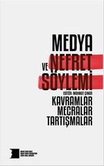 Medya ve Nefret Söylemi: Kavramlar, Mecralar, Tartışmalar